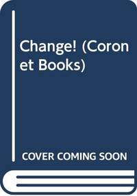 Change! (Coronet Books) by  Isaac Asimov - Paperback - from World of Books Ltd and Biblio.com