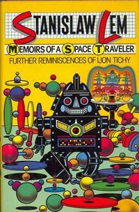 Memoirs of a Space Traveler: Further Reminiscences of Ijon Tichy.