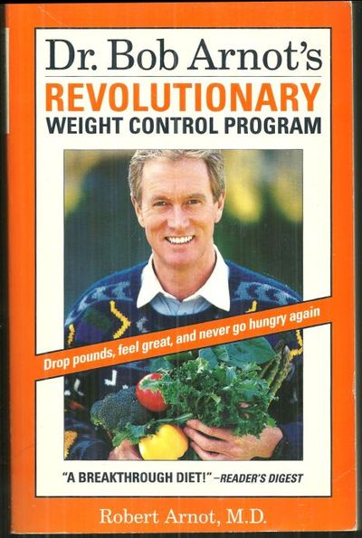 DR. BOB ARNOT'S REVOLUTIONARY WEIGHT CONTROL PROGRAM, Arnot, Robert