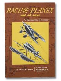 Racing Planes and Air Races: A Complete History, Volume II: 1924-1931 (Reference Series No. 1)