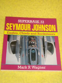 Osprey Aerospace, Superbase 23, Seymour Johnson, Eagles, Chiefs and Rocketeers