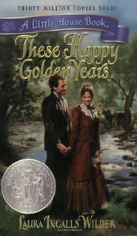image of These Happy Golden Years (Little House (Original Series Paperback))