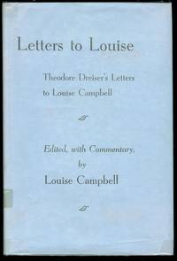 Letters to Louise: Theodore Dreiser's Letters To Louise Campbell