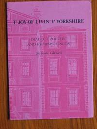 T'Joy of Livin' I' Yorkshire: Dialect Poetry and Reminiscences