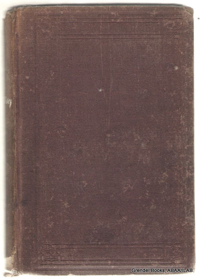 Boston:: Sever, Francis, & Co.,. Good. 1869. Hardcover. Third American edition. Small octavo, bound ...
