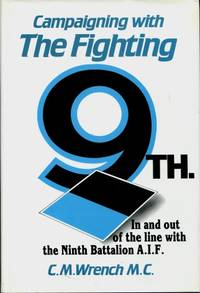 Campaigning with the Fighting 9th : (In and Out of the Line with the Ninth Battalion  A.I.F.), 1914 - 1919