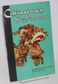 Chinatown San Francisco; photographs by Phil Palmer