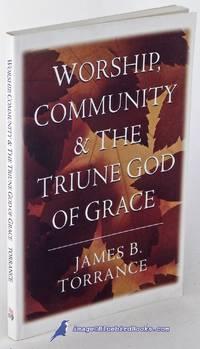 image of Worship, Community & the Triune God of Grace