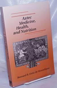 Aztec medicine, health, and nutrition
