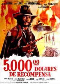 Cinco mil dolares de recompensa. Con Claudio Brook, Jorge Luke, Pedro Armendáriz Jr., Lorena Velázquez,  Silvia Pasquel. (Cartel de la película)