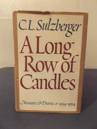 A Long Row of Candles by C. L. Sulzberger - Hardcover - First Printing - 1969 - from Timeless Words (SKU: 75)