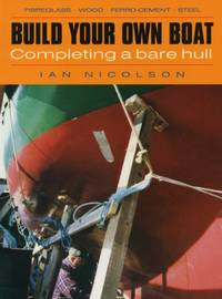 image of Build Your Own Boat: Completing a Bare Hull: Compleating a Bare Hull