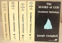 The Masks Of God - Primitive Mythology - Oriental Mythology - Occidental Mythology - Creative Mythology [ 4 volumes complete ] by  Joseph Campbell - Paperback - 1st UK edition. - 1973 - 1974 - from Eastleach Books and Biblio.co.uk