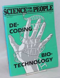 Science for the People: Bi-Monthly Publication of Scientists and Engineers for Social and Political Action. Vol. 17 No. 3 (May/June 1985)
