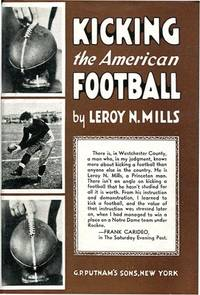 Kicking the American Football by Leroy N.Mills - 1st - 1932 - from Appledore Books, ABAA and Biblio.co.uk