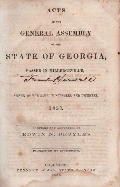 Columbus, Georgia: Tennent Lomax, State Printer, 1858. First Edition. Hardcover. Fair. Octavo. viii,...