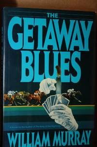 The Getaway Blues
