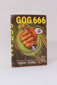 G.O.G. 666 by John Taine - Hardcover - Limited Edition - 1954 - from Hyraxia (SKU: 5702)