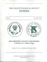 The Paleontological Society Papers, Volume 7, November 2001: Brachiopods Ancient and Modern, A Tribute to G. Arthur Cooper