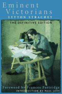 Eminent Victorians: The Definitive Edition