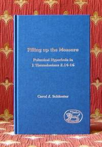 FILLING UP THE MEASURE, polemical hyperbole in 1 Thessalonians 2.14-16