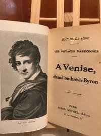 Les Voyages Passionnés : A Venise , Dans L'ombre De Byron