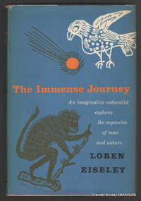Immense Journey. by  Loren EISELEY - First Edition - 1957 - from Grendel Books, ABAA/ILAB and Biblio.com