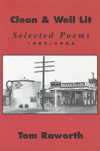 Clean & Well Lit: Selected Poems 1987–1995