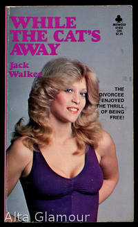 WHILE THE CAT'S AWAY by  Jack Walker - Paperback - 1978 - from Alta-Glamour Inc. and Biblio.com
