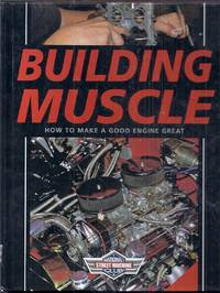 Building Muscle.  How to Make a Good Engine Great