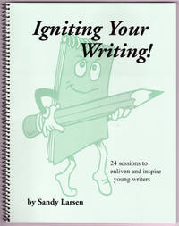 image of Igniting Your Writing: 24 Sessions to Enliven and Inspire Young Writers