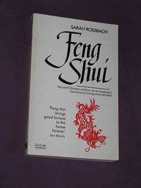 Feng Shui: Ancient Chinese Wisdom on Arranging a Harmonious Living Environment by Sarah Rossbach - Paperback - Reprint - 1987 - from Bookbarrow and Biblio.com