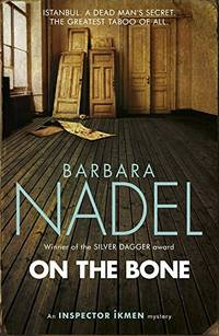 On the Bone (Inspector Ikmen Mystery 18): A gripping Istanbul-based crime thriller