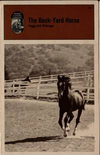 The Back-Yard Horse by Peggy Jett Pittenger - Paperback - 1964 - from Little Shop in the Big Woods and Biblio.co.uk
