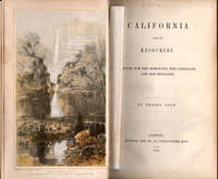 California and its Resources; A Work for the Merchant, the Capitalist, and the Emigrant. [early Yosemite illustrations from Thomas A Ayres]