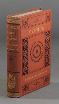 Cyprus: historical and descriptive. From the earliest times to the present day. Adapted from the German of Franz von Löher, with much additional matter by Mrs. A. Batson Joyner