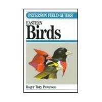 A Field Guide to the Birds: A Completely New Guide to All the Birds of Eastern and Central North...