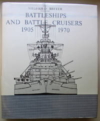 Battleships and Battle Cruisers 1905-1970: Historical Development of the Capital Ship