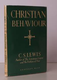 image of Christian Behaviour. A Further Series of Broadcast Talks. BRIGHT, CLEAN COPY IN DUSTWRAPPER