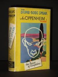 The Dumb Gods Speak by E. Phillips Oppenheim - Hardcover - 3rd Impression  - 1939 - from Tarrington Books and Biblio.com