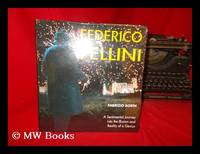 Federico Fellini : [A Sentimental Journey Into the Illusion and Reality of a Genius] / Fabrizio...