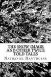 image of The Snow Image and Other Twice Told Tales
