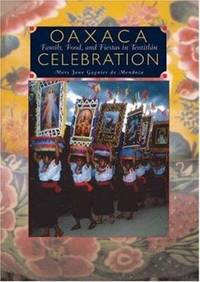 Oaxaca Celebration: Family, Food, and Fiestas in Teotitlán