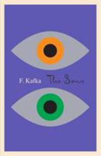 The Sons: The Judgment  The Stoker  The Metamorphosis  and Letter to His Father The Schocken Kafka Library