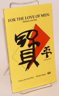 For the Love of Men: shikata gai nai. Poems for gay men