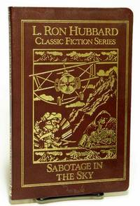 Sabotage in the Sky Classic Fiction Series by  L. Ron HUBBARD - Hardcover - 1994 - from Bluebird Books (SKU: 74067)