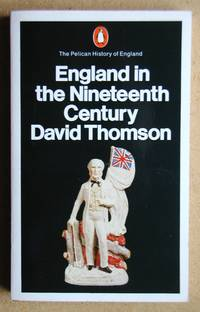 England in the Nineteenth Century 1815-1914.
