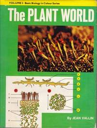 The Plant World (Vol. 2: Basic Biology in Colour Series