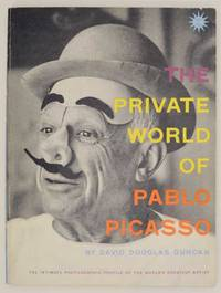 image of The Private World of Pablo Picasso: The Intimate Photographic Profile of the World's Greatest Artist