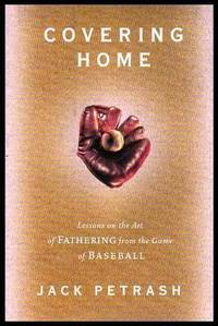 image of COVERING HOME - Lessons on the Art of Fathering from the Game of Baseball